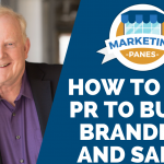 How to Use PR to Build Branding and Sales